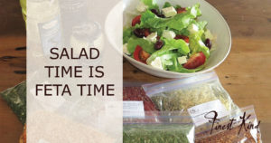 SALAD TIME IS FETA TIME