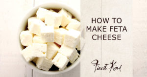 finest-kind-blog-how-to-make-feta-cheese
