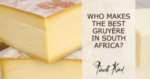 Finest-kind-blog-gruyere